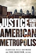 Justice and the American Metropolis (Globalization & Community Series)