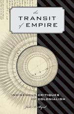The Transit of Empire (First Peoples: New Directions in Indigenous Studies)