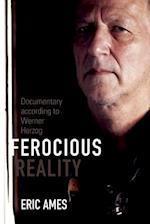 Ferocious Reality (Visible Evidence)