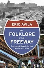 The Folklore of the Freeway af Eric Avila