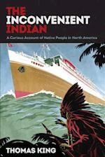 The Inconvenient Indian af Thomas King