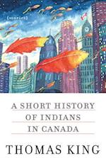 A Short History of Indians in Canada af Thomas King