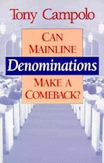 Can Mainline Denominations Make a Comeback? af Tony Campolo, Anthony Campolo