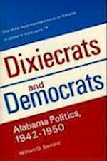 Dixiecrats and Democrats af William D. Barnard
