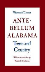 Ante-Bellum Alabama af Weymuth T. Jordon, Weymouth T. Jordon, Weymouth T. Jordan