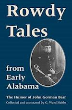 Rowdy Tales from Early Alabama Rowdy Tales from Early Alabama Rowdy Tales from Early Alabama af Guy W. Barr/Hubbs, John Gorman Barr
