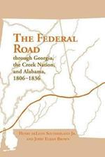 The Federal Road Through Georgia af Henry Deleon Southerland, Jerry Elijah Brown
