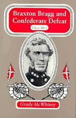 Braxton Bragg and Confederate Defeat Braxton Bragg and Confederate Defeat Braxton Bragg and Confederate Defeat af Grady McWhiney