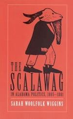 The Scalawag in Alabama Politics, 1865-1881 af Sarah Woolfolk Wiggins