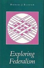 Exploring Federalism af David J. Elazar, Daniel J. Elazar