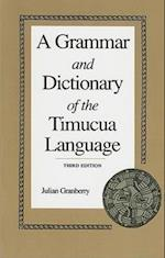 A Grammar and Dictionary of the Timucua Language af Julian Granberry