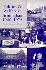 Politics and Welfare in Birmingham, 1900-1975 Politics and Welfare in Birmingham, 1900-1975 Politics and Welfare in Birmingham, 1900-1975 af Edward Shannon LaMonte