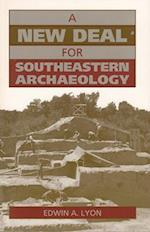 A New Deal for Southeastern Archaeology af Edwin A. Lyon