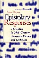 Epistolary Responses af Anne Bower