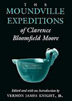 The Moundville Expeditions of Clarence Bloomfield Moore