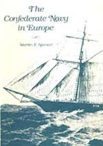 The Confederate Navy in Europe af Warren F. Spencer