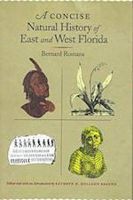 A Concise Natural History of East and West Florida af Bernard Romans, Kathryn E. Holland Braund
