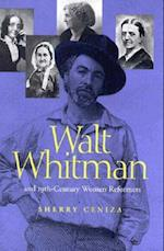 Walt Whitman and Nineteenth-Century Women Reformers af Sherry Ceniza