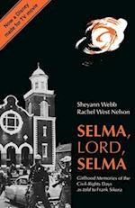 Selma, Lord, Selma af Rachel West Nelson, Frank Sikora, Sheyann Webb