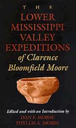 The Lower Mississippi Valley Expeditions of Clarence Bloomfield Lower Mississippi Valley Expeditions of Clarence Bloomfield Lower Mississippi Valley E