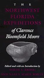 The Northwest Florida Expeditions of Clarence Bloomefield Moore af David S. Brose, Clarence B. Moore, Nancy M. White