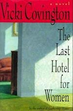 The Last Hotel for Women af Vicki Covington