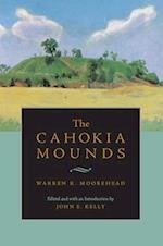 The Cahokia Mounds af Warren King Moorehead