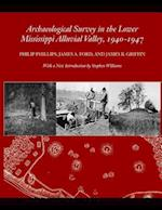 Archaeological Survey in the Lower Mississippi Alluvial Valley 1940-1947 af Philip Phillips, Philip Phillips, George Stiggins
