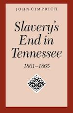 Slavery's End in Tennessee af John Cimprich