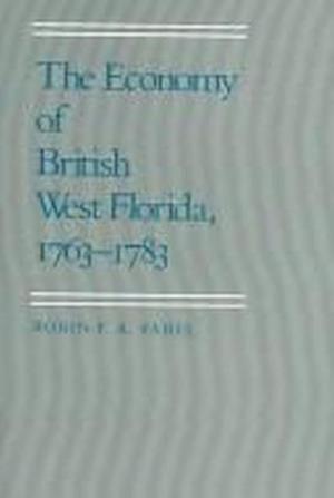The Economy of British West Florida, 1763-1783