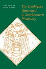The Tombigbee Watershed in Southeastern Prehistory Tombigbee Watershed in Southeastern Prehistory Tombigbee Watershed in Southeastern Prehistory af Ned J. Jenkins, Richard A. Krause