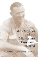 W. C. McKern and the Midwestern Taxonomic Method (Classics in Southeastern Archaeology)