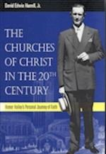 The Churches of Christ in the 20th Century (Religion and American Culture University of Alabama)