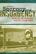 Secrecy and Insurgency af Silvia Posocco
