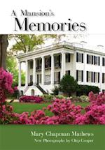 A Mansion's Memories af Mary Chapman Mathews