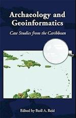 Archaeology and Geoinformatics (Caribbean Archaeology and Ethnohistory)