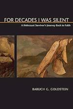 For Decades I Was Silent af Baruch G. Goldstein