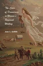 The Color of Democracy in Women's Regional Writing af Jean Carol Griffith