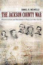 The Jackson County War af Daniel R. Weinfeld
