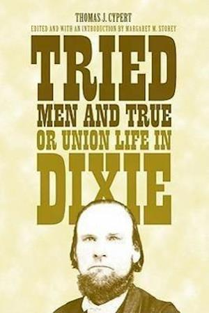 Tried Men and True, or Union Life in Dixie