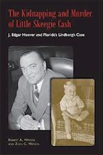 The Kidnapping and Murder of Little Skeegie Cash af Zack C. Waters, Robert Alvin Waters