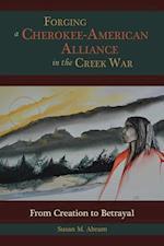 Forging a Cherokee-American Alliance in the Creek War af Susan M. Abram
