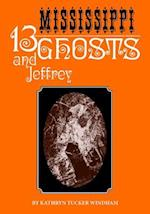 Thirteen Mississippi Ghosts and Jeffrey