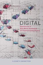 Animal, Vegetable, Digital af Elizabeth Swanstrom
