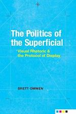 The Politics of the Superficial af Brett Ommen