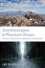 Zombiescapes and Phantom Zones