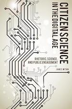 Citizen Science in the Digital Age (Rhetoric, Culture, and Social Critique)