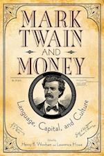 Mark Twain and Money (Studies in American Literary Realism and Naturalism)