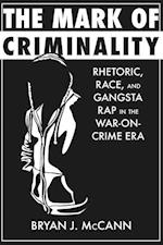 The Mark of Criminality (Rhetoric, Culture, and Social Critique)