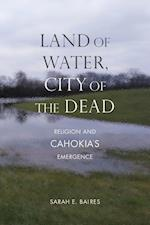 Land of Water, City of the Dead (Studies in American Literary Realism and Naturalism)